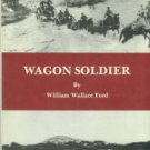 Ford, William Wallace. Wagon Soldier