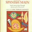 Hanson, Earl P. South from the Spanish Main: South America Seen through the Eyes of its Discoverers