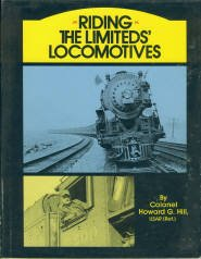 Hill, Howard G. Riding the Limiteds' Locomotives