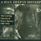 Savory, Harry. A Man Deep in Mendip: The Caving Diaries of Harry Savory, 1910-1921