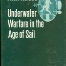 Roland, Alex. Underwater Warfare in the Age of Sail
