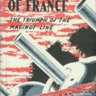 Rowe, Vivian. The Great Wall of France: The Triumph of the Maginot Line