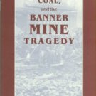 Ward, Robert David, and Rogers, William Warren. Convicts, Coal, and the Banner Mine Tragedy
