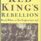 Bourne, Russell. The Red King's Rebellion: Racial Politics in New England, 1675-1678