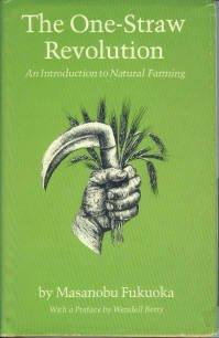 Fukuoka, Masanobu. The One-Straw Revolution: An Introduction to Natural Farming