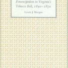 Morgan, Lynda J. Emancipation in Virginia's Tobacco Belt, 1850-1870