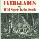 Whitehead, Charles E. The Camp-Fires of the Everglades or Wild Sports in the South