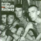 La Forte, Robert S. Building the Death Railway: The Ordeal of American Pows in Burma, 1942-1945