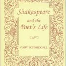 Schmidgall, Gary. Shakespeare and the Poet's Life