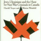 Troper, Harold. Old Wounds: Jews, Ukrainians and the Hunt for Nazi War Criminals in Canada