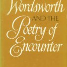 Garber, Frederick. Wordsworth and the Poetry of Encounter