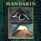 Shurtleff, Lawton L. The Wood Duck and the Mandarin: The Northern Wood Ducks