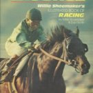 Shoemaker, Willie, and Smith, Dan. The Shoe: Willie Shoemaker's Illustrated Book of Racing