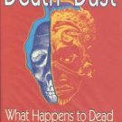 Iserson, Kenneth V. Death to Dust: What Happens to Dead Bodies?