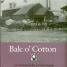 Britton, Karen Gerhardt. Bale O' Cotton: The Mechanical Art of Cotton Ginning