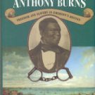 Von Frank, Albert J. The Trials of Anthony Burns: Freedom and Slavery in Emerson's Boston