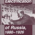 Coopersmith, Jonathan. The Electrification of Russia, 1880-1926