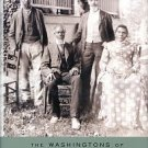 Baker, John F. The Washingtons Of Wessyngton Plantation: Stories Of My Families Journey To Freedom