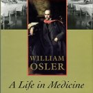 Bliss, Michael. William Osler: A Life In Medicine