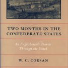 Corsan, W. C. (William Carson). Two Months in the Confederate States