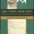 Diedrich, Maria. Love Across Color Lines: Ottilie Assing and Frederick Douglass