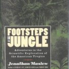 Maslow, J. Footsteps In The Jungle: Adventures in the Scientific Exploration of the American Tropics