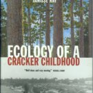 Ray, Janisse. Ecology Of A Cracker Childhood