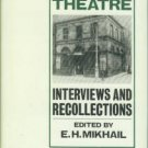 Mikhail, E. H, ed. The Abbey Theatre: Interviews and Recollections