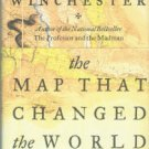 Winchester, Simon. The Map That Changed The World: William Smith and the Birth of Modern Geology