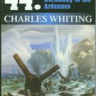 Whiting, Charles. '44: In Combat From Normandy To The Ardennes
