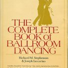 Stephenson, Richard M, and Iaccarino, Joseph. The Complete Book Of Ballroom Dancing