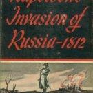 Tarle, Eugene. Napoleon's Invasion Of Russia 1812