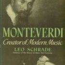 Schrade, Leo. Monteverdi: Creator of Modern Music