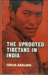 Saklani, Girija. The Uprooted Tibetans In India: A Sociological Study of Continuity and Change