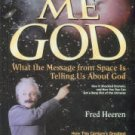 Heeren, Fred. Show Me God: What the Message from Space is Telling Us about God
