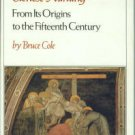 Cole, Bruce. Sienese Painting: From its Origins to the Fifteenth Century