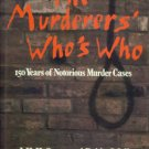 The Murderers' Who's Who: Outstanding International Cases from the Literature of Murder...