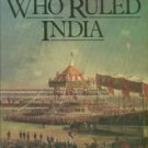 Mason, Philip. The Men Who Ruled India