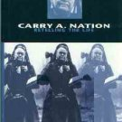 Grace, Fran. Carry A. Nation: Retelling the Life