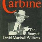 Beard, Ross E. Carbine: The Story of David Marshall Williams