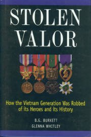 Burkett, B. G. Stolen Valor: How the Vietnam Generation Was Robbed of its Heroes and its History