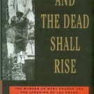 Oney, Steve. And The Dead Shall Rise: The Murder of Mary Phagan and the Lynching of Leo Frank
