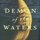 Gibson, Gregory. Demon Of The Waters The True Story of the Mutiny on the Whaleship Globe