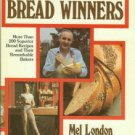 London, Mel. Bread Winners: More Than 200 Superior Bread Recipes and Their Remarkable Bakers