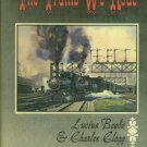 Beebe, Lucius, and Clegg, Charles. The Trains We Rode, Volume I: Alton--New York Central