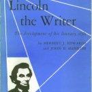 Edwards, Herbert Joseph. Lincoln The Writer: The Development of His Literary Style