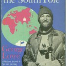 Lowe, George. From Everest To The South Pole