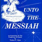 Odum, Wallace P. Unto The Messiah: An Expositon On The Prophecies Of Daniel