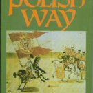 Zamoyski, Adam. The Polish Way: A Thousand-Year History of the Poles and Their Culture