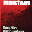 Reardon, Mark J. Victory At Mortain: Stopping Hitler's Panzer Counteroffensive